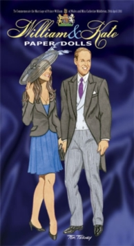 William and Kate Paper Dolls : To Commemorate the Marriage of Prince William of Wales and Miss Catherine Middleton, 29th April 2011, Paperback Book