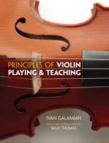 Ivan Galamian : Principles Of Violin Playing And Teaching, Paperback Book