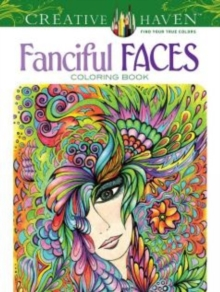 Creative Haven Fanciful Faces Coloring Book, Paperback Book