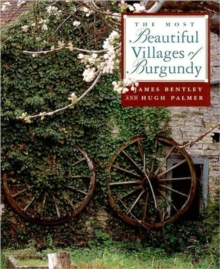 The Most Beautiful Villages of Burgundy, Hardback Book