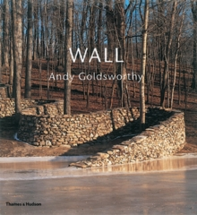 Wall: Andy Goldsworthy, Hardback Book