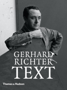 Gerhard Richter: Text : Writings, Interviews and Letters 1961-2007, Hardback Book