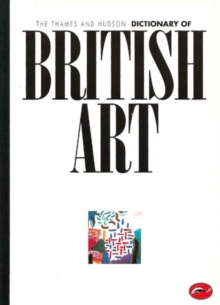 The Thames & Hudson Dictionary of British Art, Paperback Book