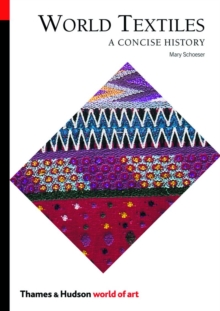 World Textiles : A Concise History, Paperback Book
