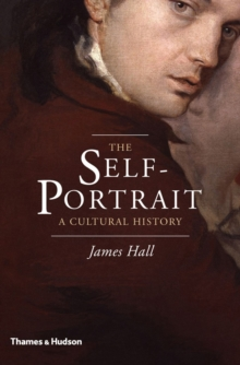 The Self-Portrait : A Cultural History, Hardback Book