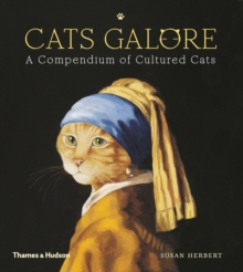 Cats Galore : A Compendium of Cultured Cats, Hardback Book
