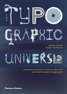 The Typographic Universe : Letterforms Found in Nature, the Built World and Human Imagination, Hardback Book