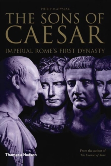 The Sons of Caesar : Imperial Rome's First Dynasty, Hardback Book