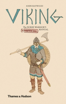 Viking: The Norse Warrior's (Unofficial) Manual, Hardback Book