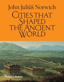 Cities That Shaped the Ancient World, Hardback Book