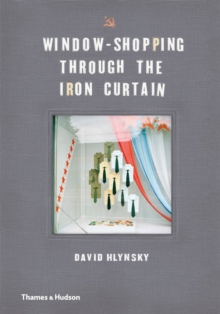 Window Shopping Through the Iron Curtain, Hardback Book