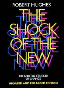 The Shock of the New : Art and the Century of Change, Paperback Book