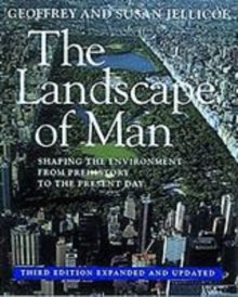 The Landscape of Man : Shaping the Environment from Prehistory to the Present Day, Paperback Book