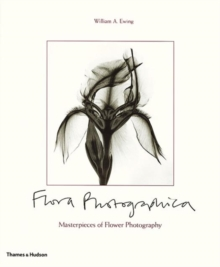 Flora Photographica : Masterpieces of Flower Photography from 1835 to the Present, Paperback Book