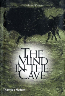 The Mind in the Cave : Consciousness and the Origins of Art, Paperback Book