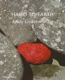 Hand to Earth: Andy Goldsworthy : Sculpture 1976-1990, Paperback Book