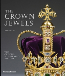 The Crown Jewels : The Official Illustrated History, Paperback Book