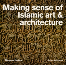 Making Sense of Islamic Art and Architecture, Paperback Book