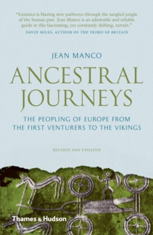 Ancestral Journeys : The Peopling of Europe from the First Venturers to the Vikings, Paperback Book