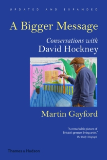 A Bigger Message : Conversations with David Hockney, Paperback Book