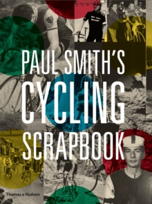 Paul Smith's Cycling Scrapbook, Paperback Book