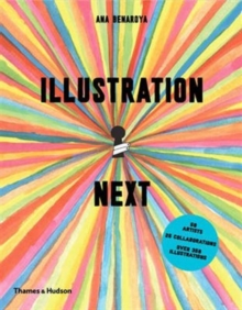 Illustration Next : Contemporary Creative Collaboration, Paperback Book