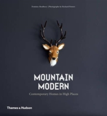 Mountain Modern : Contemporary Homes in High Places, Paperback Book