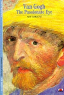 Van Gogh : The Passionate Eye, Paperback Book