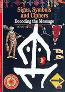 Signs, Symbols and Ciphers : Decoding the Message, Paperback Book