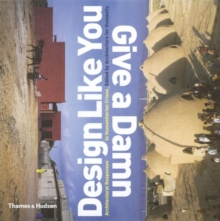 Design Like You Give a Damn : Architectural Reponses to Humanitarian Crises, Paperback Book