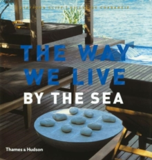 The Way We Live : By the Sea, Hardback Book