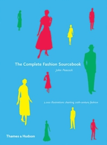 The Complete Fashion Sourcebook : 2,000 Illustrations Charting 20th-Century Fashion, Hardback Book