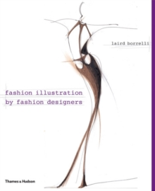 Fashion Illustration by Fashion Designers, Hardback Book