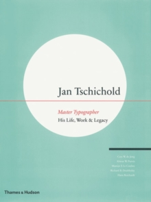 Jan Tschichold - Master Typographer : His Life, Work and Legacy, Hardback Book