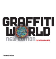 Graffiti World : Street Art from Five Continents, Hardback Book
