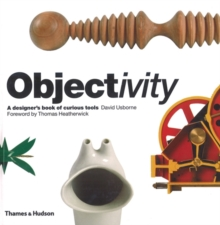 Objectivity : A Designer's Book of Curious Tools, Hardback Book