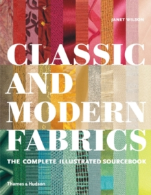 Classic and Modern Fabrics : The Complete Illustrated Sourcebook, Hardback Book