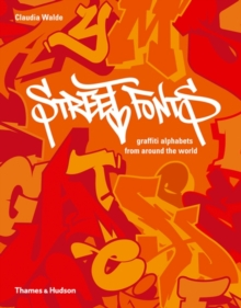 Street Fonts : Graffiti Alphabets from Around the World, Hardback Book