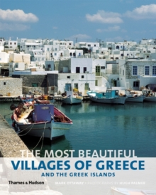 The Most Beautiful Villages of Greece and the Greek Islands, Hardback Book