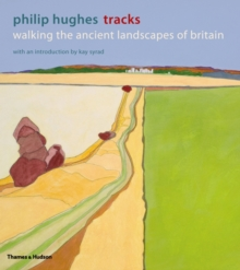 Tracks : Walking the Ancient Landscapes of Britain, Hardback Book