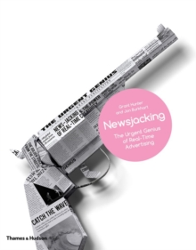 Newsjacking : The Urgent Genius of Real-Time Advertising, Hardback Book