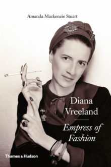 Diana Vreeland : Empress of Fashion, Hardback Book