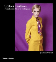 Sixties Fashion : From 'Less is More' to Youthquake, Hardback Book