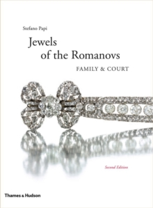 The Jewels of the Romanovs : Family and Court, Hardback Book