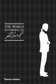 The World According to Karl : The Wit and Wisdom of Karl Lagerfeld, Hardback Book