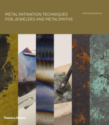 Metal Patination Techniques for Jewelers and Metalsmiths, Hardback Book