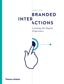 Branded Interactions: Creating the Digital Experience, Hardback Book