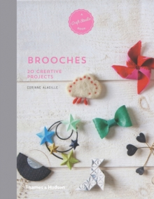 Brooches : 20 Creative Projects, Hardback Book