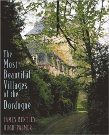 The Most Beautiful Villages of the Dordogne, Hardback Book