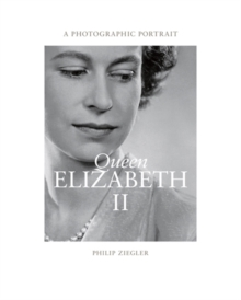Queen Elizabeth II : A Photographic Portrait, Hardback Book